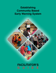 Establishing Community Based Early Warning System- FACILITATOR'S GUIDE