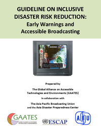 GUIDELINE ON INCLUSIVE DISASTER RISK REDUCTION: Early Warnings and Accessible Broadcasting