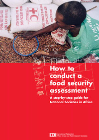 How to conduct a food security assessment A step-by-step guide for National Societies in Africa