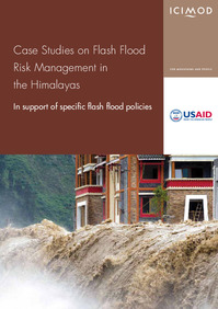 Case Studies on Flash Flood Risk Management in the Himalayas In support of specific flash flood policies