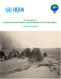 An Overview of Environment and Disaster Risk Reduction in the Arab Region: A Community Perspective