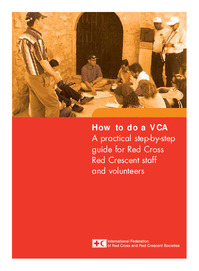 How to do a VCA A practical step-by-step guide for Red Cross Red Crescent staff and volunteers
