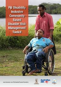 Fiji Disability Inclusive Community Based Disaster Risk Management Toolkit